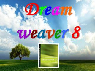 Dream weaver 8