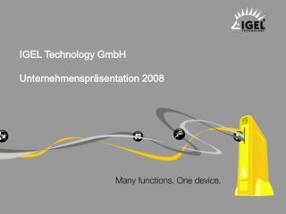 IGEL Technology GmbH  Unternehmenspr sentation 2008