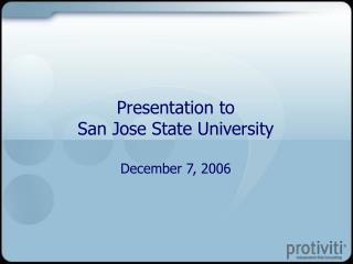 Presentation to  San Jose State University  December 7, 2006