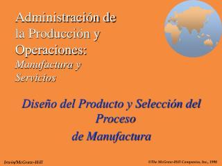 Administraci n de la Producci n y Operaciones: Manufactura y Servicios
