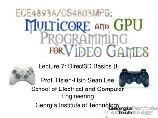 Lecture 7: Direct3D Basics I
