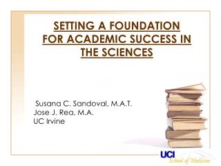 SETTING A FOUNDATION  FOR ACADEMIC SUCCESS IN THE SCIENCES