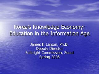 Korea s Knowledge Economy: Education in the Information Age