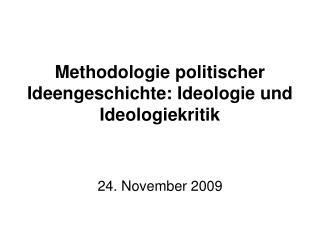 Methodologie politischer Ideengeschichte: Ideologie und Ideologiekritik
