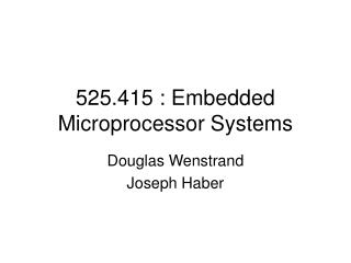 525.415 : Embedded Microprocessor Systems