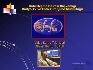 Haberlesme Dairesi Baskanligi Radyo TV ve Foto Film Sube M d rl g
