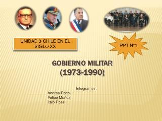 GOBIERNO MILITAR 1973-1990