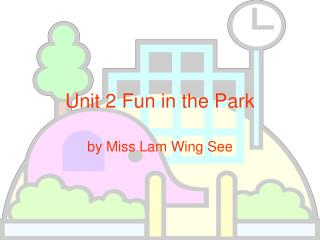 Unit 2 Fun in the Park