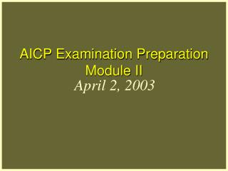 AICP Examination Preparation Module II