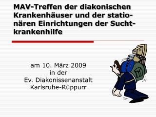 MAV-Treffen der diakonischen Krankenh user und der statio-n ren Einrichtungen der Sucht-krankenhilfe
