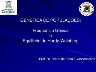 GEN TICA DE POPULA  ES:  Freq  ncia G nica e Equil brio de Hardy-Weinberg