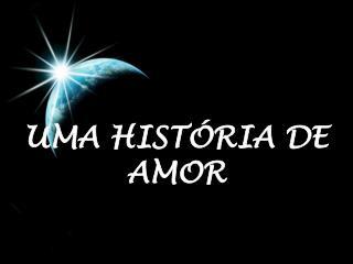 UMA HIST RIA DE AMOR