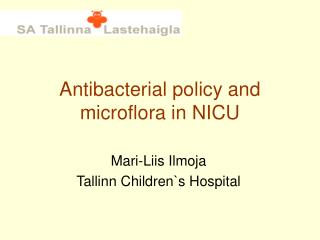 Antibacterial policy and microflora in NICU