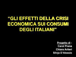GLI EFFETTI DELLA CRISI ECONOMICA SUI CONSUMI DEGLI ITALIANI