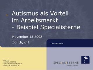 Autismus als Vorteil  im Arbeitsmarkt  - Beispiel Specialisterne