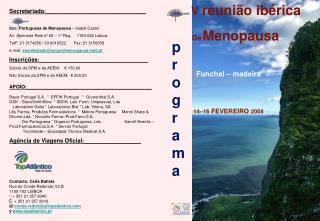 Secretariado:_____________________________________  Soc. Portuguesa de Menopausa   Isabel Castro Av. Almirante Reis n  6
