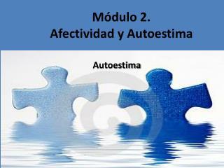 M dulo 2.  Afectividad y Autoestima