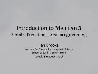 Introduction to MATLAB 3 Scripts, Functions, real programming