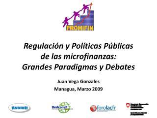 Regulaci n y Pol ticas P blicas  de las microfinanzas:  Grandes Paradigmas y Debates