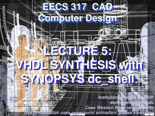 LECTURE 5:  VHDL SYNTHESIS with SYNOPSYS dc_shell