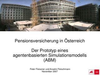 Pensionsversicherung in  sterreich   Der Prototyp eines  agentenbasierten Simulationsmodells ABM     Peter Fleissner und