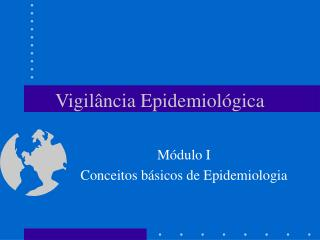 Vigil ncia Epidemiol gica