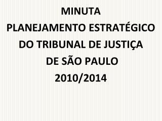 MINUTA PLANEJAMENTO ESTRAT GICO DO TRIBUNAL DE JUSTI A  DE S O PAULO  2010