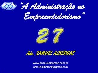 Adm. SAMUEL ALBERNAZ  samuelalbernaz.br samuelalbernazgmail