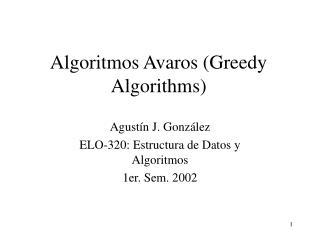 Algoritmos Avaros Greedy Algorithms