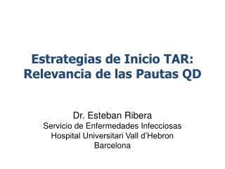 Estrategias de Inicio TAR: Relevancia de las Pautas QD