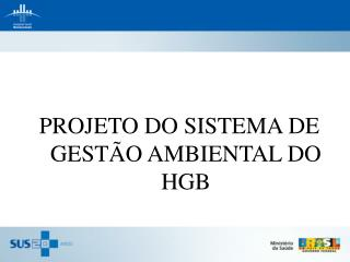 PROJETO DO SISTEMA DE GEST O AMBIENTAL DO HGB