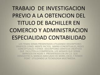 TRABAJO  DE INVESTIGACION PREVIO A LA OBTENCION DEL TITULO DE BACHILLER EN COMERCIO Y ADMINISTRACION ESPECIALIDAD CONTAB