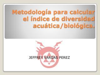 Metodolog a para calcular el  ndice de diversidad acu tica