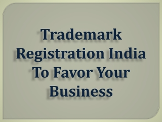 Trademark Registration India To Favor Your Business