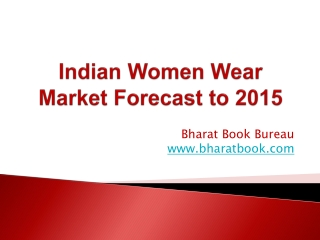 Indian Women Wear Market Forecast to 2015