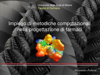 Impiego di metodiche computazionali nella progettazione di farmaci