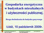 Gospodarka energetyczna  w budynkach mieszkalnych  i uzytecznosci publicznej.  Droga dochodzenia do budynku pasywnego  L