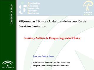 VII Jornadas T cnicas Andaluzas de Inspecci n de Servicios Sanitarios.