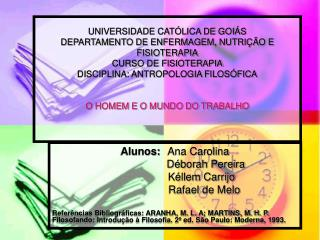 UNIVERSIDADE CAT LICA DE GOI S DEPARTAMENTO DE ENFERMAGEM, NUTRI  O E FISIOTERAPIA CURSO DE FISIOTERAPIA DISCIPLINA: ANT