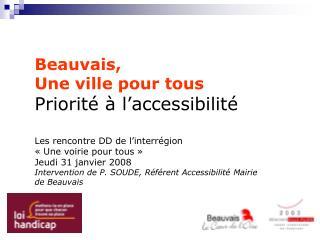 Beauvais,  Une ville pour tous Priorit    l accessibilit   Les rencontre DD de l interr gion   Une voirie pour tous   Je