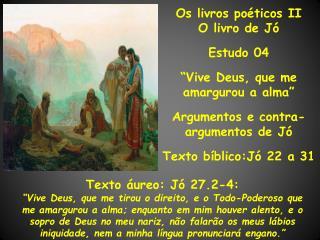 Os livros po ticos II O livro de J   Estudo 04   Vive Deus, que me amargurou a alma   Argumentos e contra-argumentos de