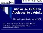 Clinica de TDAH en Adolescente y Adulto  Madrid 13 de Diciembre 2007.