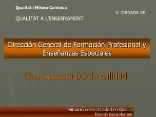 Direcci n General de Formaci n Profesional y Ense anzas Especiales