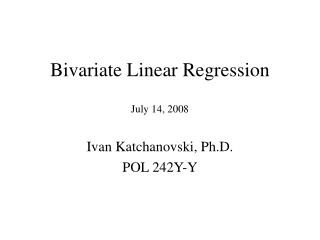 Bivariate Linear Regression   July 14, 2008