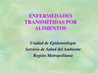 ENFERMEDADES TRANSMITIDAS POR ALIMENTOS