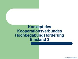 Konzept des Kooperationsverbundes Hochbegabungsf rderung Emsland 3