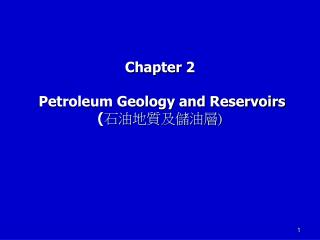 Chapter 2    Petroleum Geology and Reservoirs