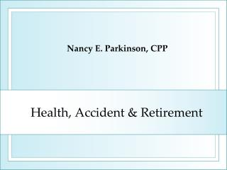 Health, Accident  Retirement