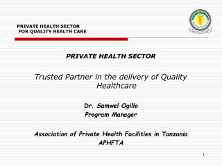 PRIVATE HEALTH SECTOR   FOR QUALITY HEALTH CARE