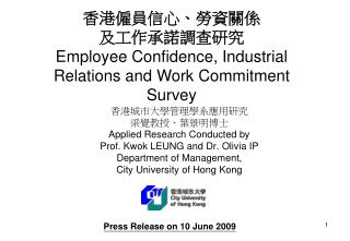 Applied Research Conducted by  Prof. Kwok LEUNG and Dr. Olivia IP Department of Management,  City University of Hong K